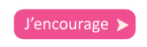 j'encourage